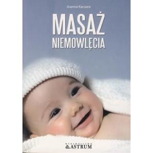 """Artykuł: Wybrane fragmenty książki """"Masaż niemowlęcia"""" - Joanna Kaczara"""